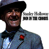 Play & Download Join in the Chorus by Stanley Holloway | Napster
