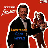 Play & Download Lawrence Goes Latin by Steve Lawrence | Napster