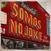 Somos No Joke by Big Quarters