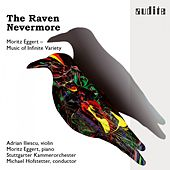 The Raven Nevermore (Moritz Eggert - Music of Infinite Variety) by Various Artists