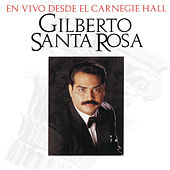 Play & Download En Vivo Desde El Carnegie Hall by Gilberto Santa Rosa | Napster