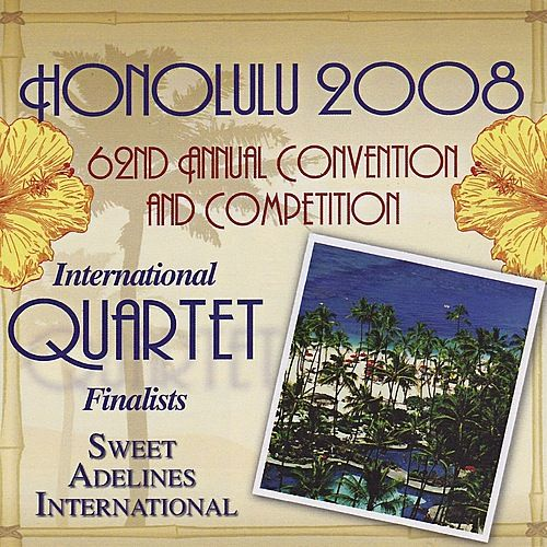 Play & Download 2008 Sweet Adelines International Quartet Finalists - Volume I by Various Artists | Napster
