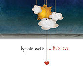 Play & Download This Love by Tyrone Wells | Napster