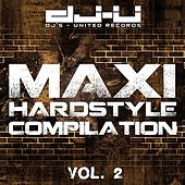 Play & Download Maxi Hardstyle Compilation Vol. 2 by Various Artists | Napster