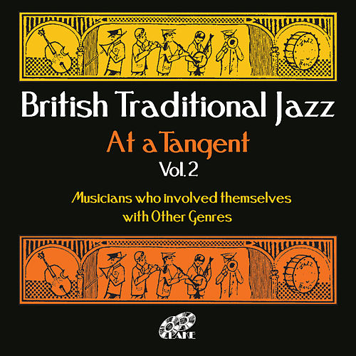 Play & Download British Traditional Jazz, At A Tangent, Vol. 2 by Various Artists   Napster