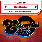 Play & Download I Get Lifted (Digital 45) by George McCrae | Napster
