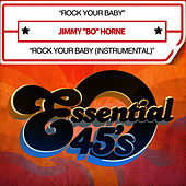 Play & Download Rock Your Baby (Digital 45) by Jimmy Bo Horne | Napster