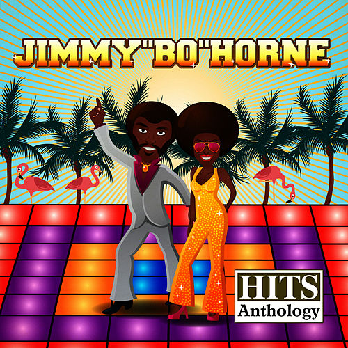 Play & Download Hits Anthology by Jimmy Bo Horne | Napster