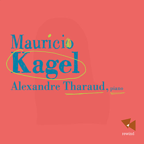 Play & Download Kagel by Alexandre Tharaud | Napster
