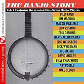 Play & Download The Banjo Story Vol. 1 (Digitally Remastered) by Various Artists | Napster