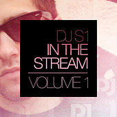 DJ S1 in the Stream Volume 1 by Various Artists