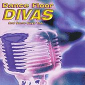 Play & Download Dance Floor Divas by Various Artists | Napster