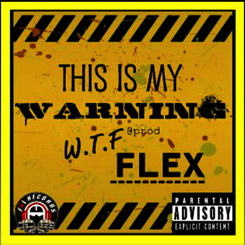 Play & Download This is my warning by Flex | Napster