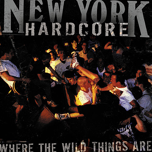 NYHC: Where The Wild Things Are by Various Artists