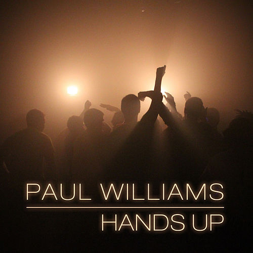 Hands Up - EP by Paul Williams