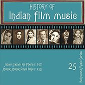 Play & Download History of Indian Film Music: Janam Janam Ke Phere (1957), Jhanak Jhanak Payal Baje (1955), Vol.  25 by Various Artists | Napster