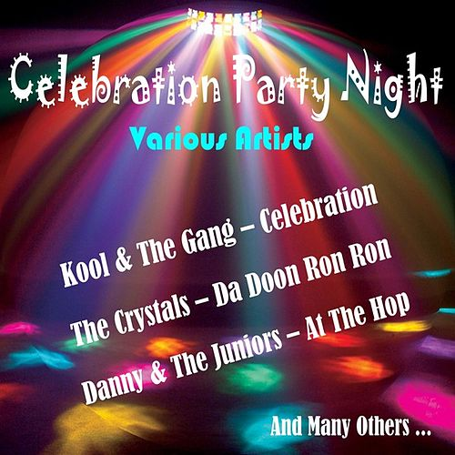 Play & Download Celebration Party Night by Various Artists | Napster