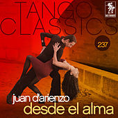 Play & Download Tango Classics 237: Desde el Alma by Juan D'Arienzo | Napster