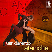 Play & Download Tango Classics 240: Ataniche by Various Artists | Napster