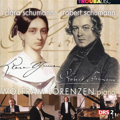 Play & Download Robert & Clara Schumann: Piano Works by Wolfram Lorenzen | Napster