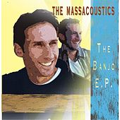 Play & Download The Banjo E.P. by The Massacoustics | Napster