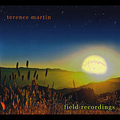 Field Recordings by Terence Martin