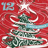 Play & Download 12 by Thom Rotella | Napster