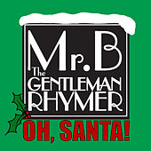 Play & Download Oh, Santa! - Single by Mr.B The Gentleman Rhymer | Napster