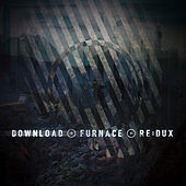 Play & Download Furnace Re:Dux by Download | Napster