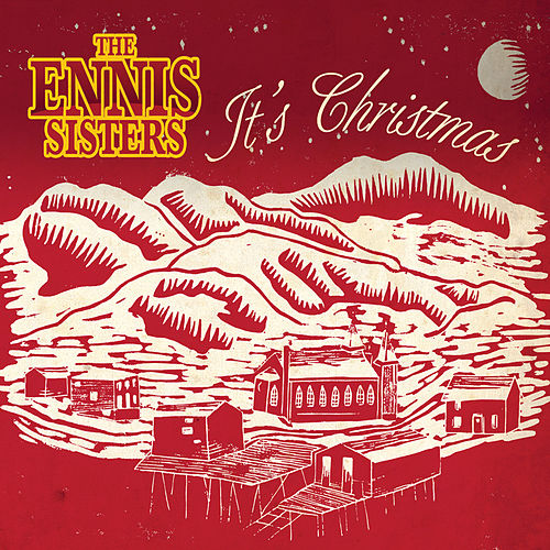 It's Christmas by Ennis Sisters