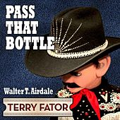 Play & Download Pass That Bottle by Terry Fator | Napster