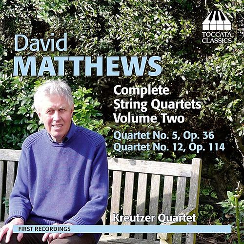 Matthews: Complete String Quartets, Vol. 2 by Kreutzer Quartet