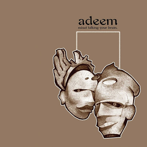 Play & Download Sweet Talking Your Brain by Adeem | Napster