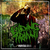 Play & Download Perpetual Greed by Ending Tyranny | Napster