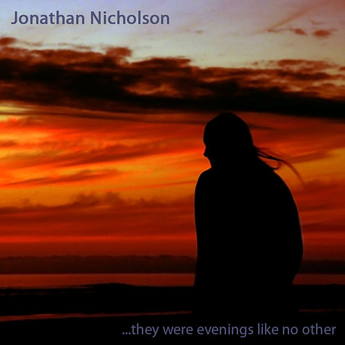Play & Download They Were Evenings Like No Other by Jonathan Nicholson | Napster