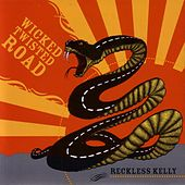 Play & Download Wicked Twisted Road by Reckless Kelly | Napster