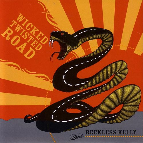Wicked Twisted Road by Reckless Kelly