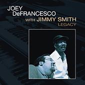 Play & Download Legacy by Joey DeFrancesco | Napster