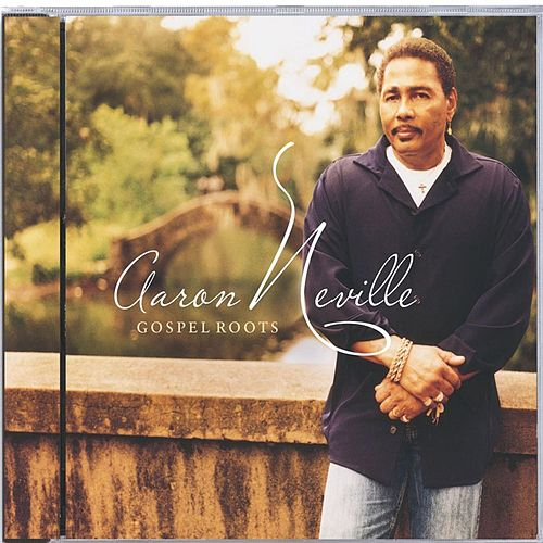 Gospel Roots by Aaron Neville