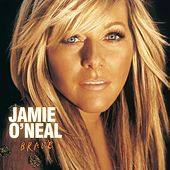 Play & Download Brave by Jamie O'Neal | Napster