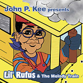 Play & Download John P. Kee Presents: Lil' Rufus & The... by Lil' Rufus | Napster