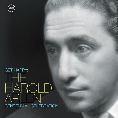 Play & Download Get Happy: The Arlen Centennial Celebration by Various Artists | Napster