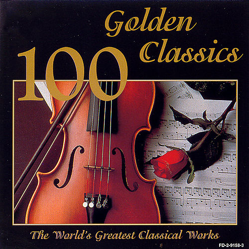 100 Golden Classics: The World's Greatest Classical Works by Various Artists