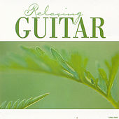 Relaxing Guitar by Various Artists