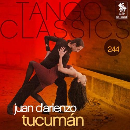 Play & Download Tango Classics 244: Tucuman by Juan D'Arienzo | Napster