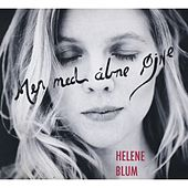 Men med abne öjne (But with My Eyes Open) by Helene Blum
