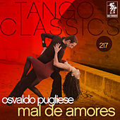 Play & Download Tango Classics 217: Mal de Amores by Osvaldo Pugliese | Napster