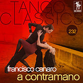 Play & Download Tango Classics 232: A Contramano by Various Artists | Napster