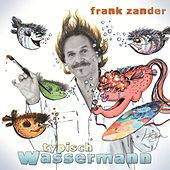 Play & Download Typisch Wassermann by Frank Zander | Napster