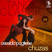 Play & Download Tango Classics 218: Chuzas by Osvaldo Pugliese | Napster